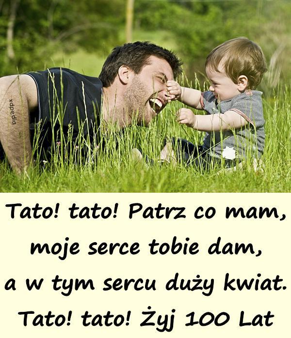 tato_tato_patrz_co_mam_moje_serce_tobie_dam_7725.jpeg